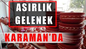 ASIRLIK GELENEK KARAMAN'DA