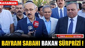 BAYRAM SABAHI KARAMAN'A BAKAN SÜRPRİZİ !