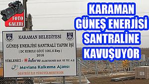 KARAMAN ELEKTRİK SANTRALİNE KAVUŞUYOR