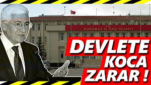 DEVLETE 'KOCA' ZARAR !