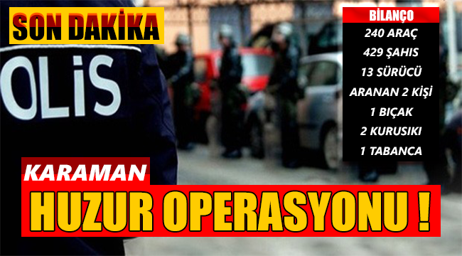 KENTTE HUZUR OPERASYONU !