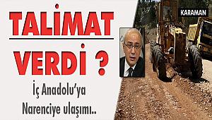 ELVAN TALİMAT VERDİ, KARAMAN KIROBASI ARASI HIZLANDI