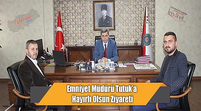 Emniyet Müdürü Tutuk'a Hayırlı Olsun Ziyareti