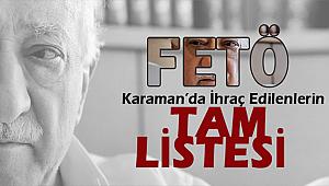 KARAMAN'DA FETÖ'DEN ATILANLARIN TAM LİSTESİ