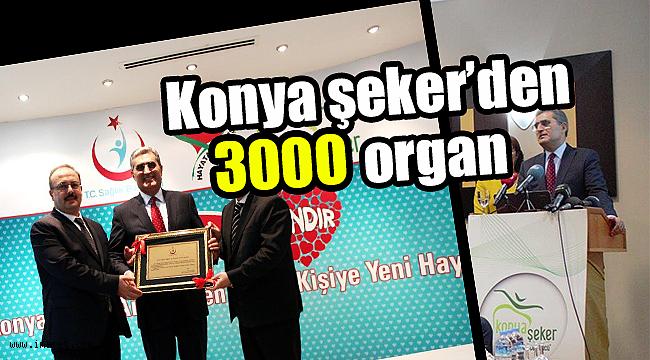 KONYA ŞEKER'DEN 3000 ORGAN