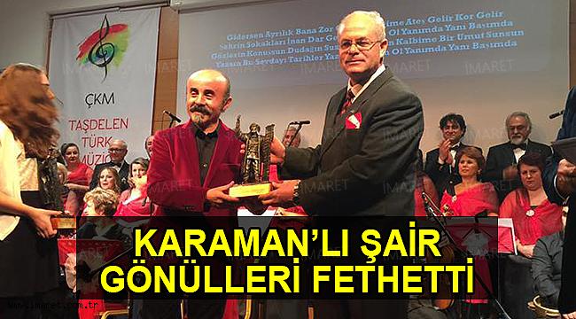KARAMAN'LI ŞAİR GÖNÜLLERİ FETHETTİ