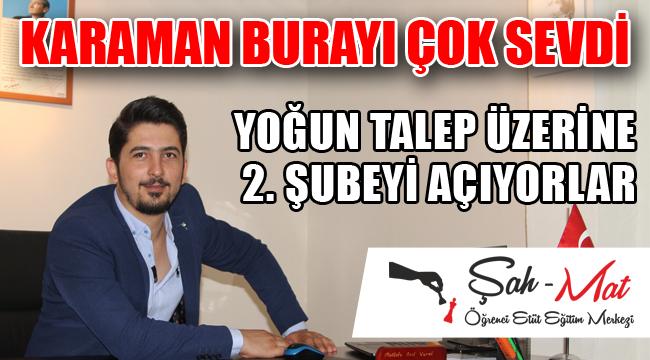 KARAMAN ŞAH MAT'I ÇOK SEVDİ