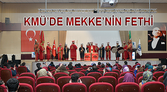 KMÜ'DE MEKKE'NİN FETHİ KUTLANDI