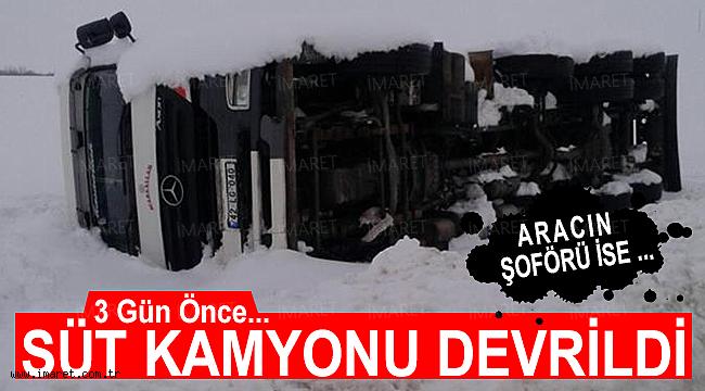 SÜT KAMYONU DEVRİLDİ