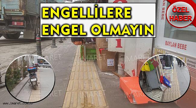 ENGELLİLERE ENGEL OLMAYIN