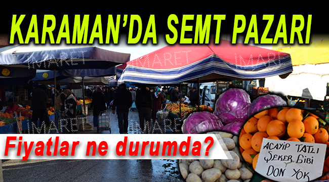 KARAMAN'DA SEMT PAZARLARI