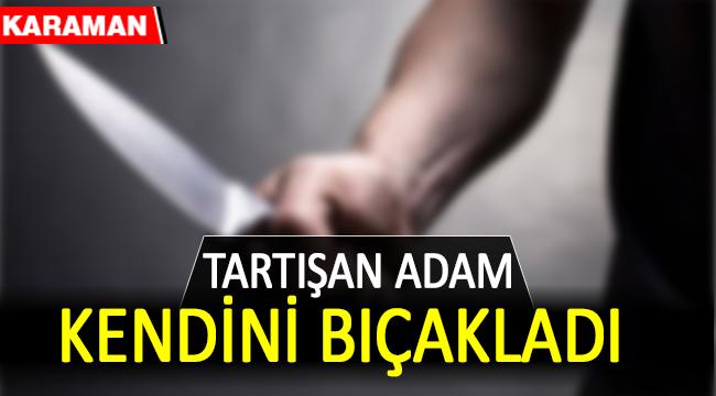 TARTIŞAN ADAM KENDİNİ BIÇAKLADI