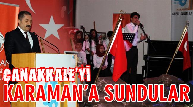 ÇANAKKALE'Yİ KARAMAN'A SUNDULAR