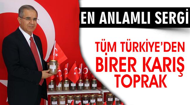 TÜM TÜRKİYE'DEN BİRER KARIŞ TOPRAK