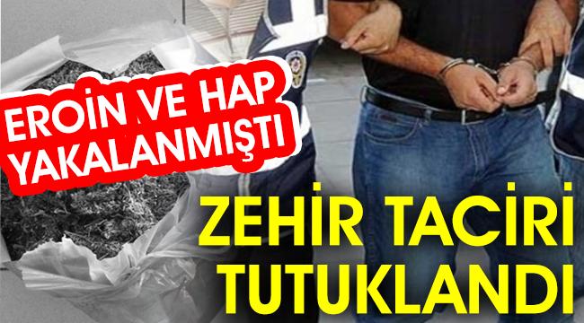 ZEHİR TACİRİ TUTUKLANDI