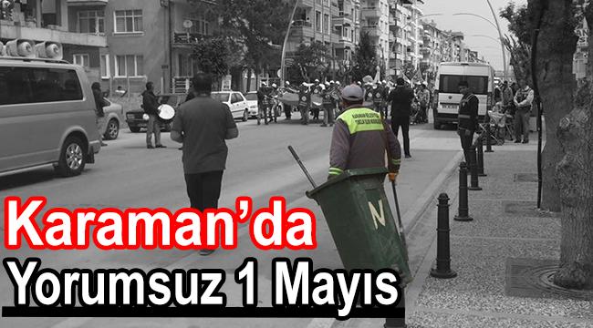 KARAMAN'DA YORUMSUZ 1 MAYIS
