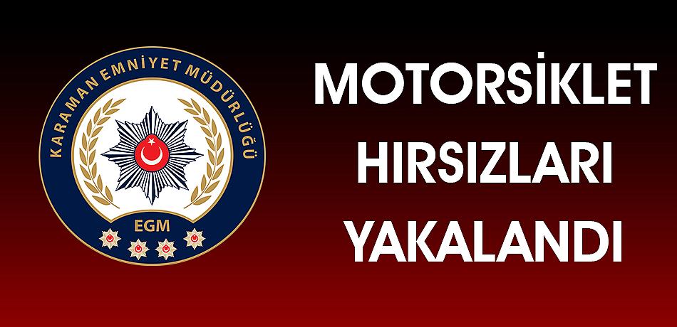 MOTORSİKLET HIRSIZLARI YAKALANDI