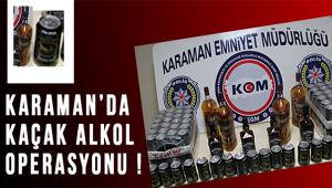 KARAMAN'DA KAÇAK ALKOL OPERASYONU !