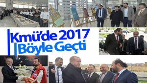 KMÜ'DE 2017 BÖYLE GEÇTİ