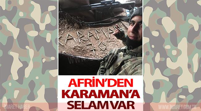 AFRİN'DEN KARAMAN'A SELAM VAR