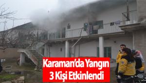 Karaman'da Yangın 3 Kişi Etkinlendi