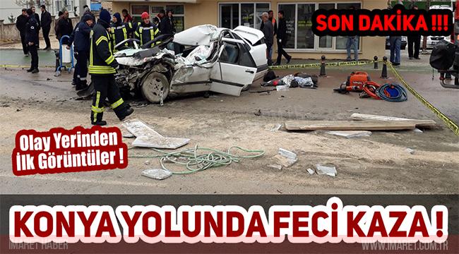 SON DAKİKA KONYA YOLUNDA FECİ KAZA !