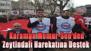KARAMAN MEMUR-SEN'DEN ZAYTİNDALI HAREKATINA DESTEK