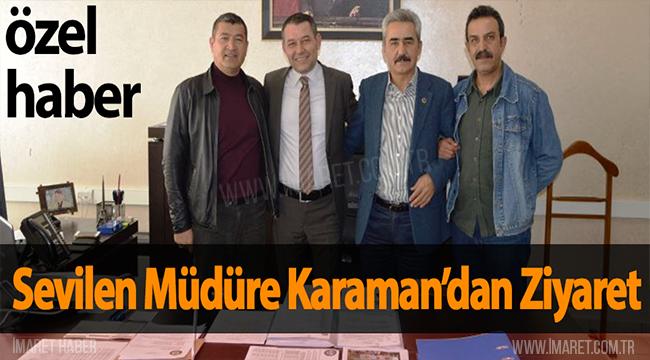 SEVİLEN MÜDÜRE KARAMAN'DAN ZİYARET