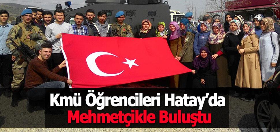 Kmü Öğrencileri Hatay'da Mehmetçikle Buluştu