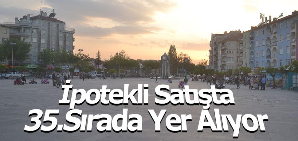 İPOTEKLİ SATIŞTA 35.SIRADA YER ALIYOR