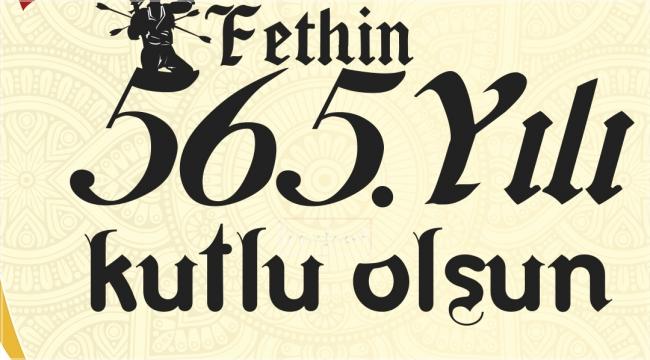 Fethin 565.yılı Kutlu Olsun