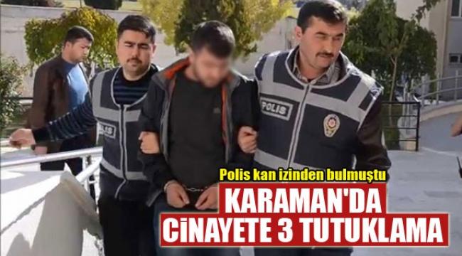 Karaman'da cinayete 3 tutuklama
