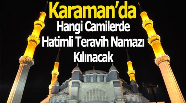 Karaman'da Hangi Camilerde Hatimli Teravih Namazı Kılınacak