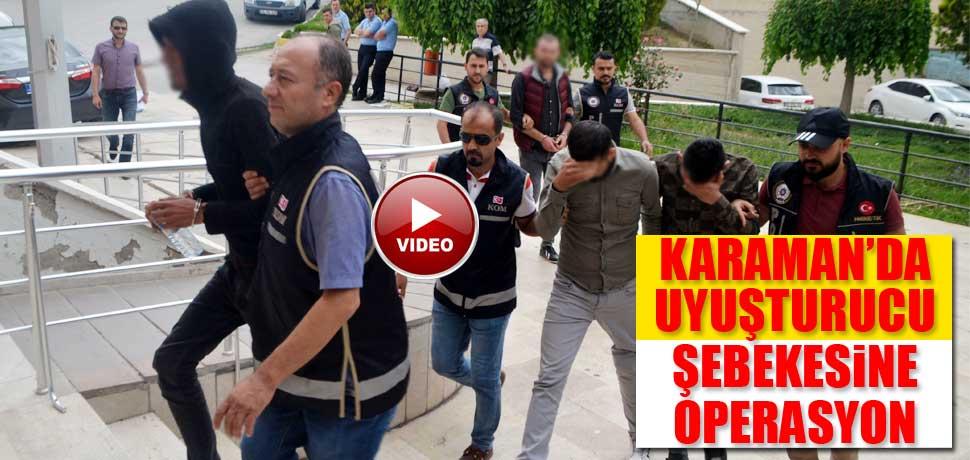 Karaman'da uyuşturucu şebekesine operasyon