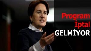 PROGRAM İPTAL GELMİYOR!