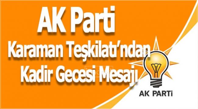 AK Parti Karaman Teşkilatı'ndan Kadir Gecesi Mesajı