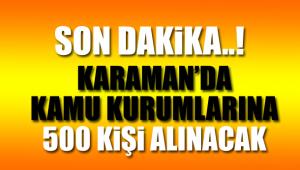 Karaman'da 500 kişi işe alınacak
