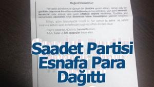 Saadet Partisi Esnafa Para Dağıttı