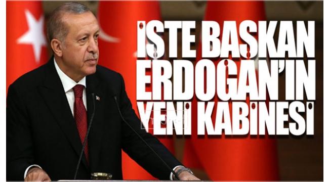 İşte Başkan Erdoğan'ın Yeni Kabinesi
