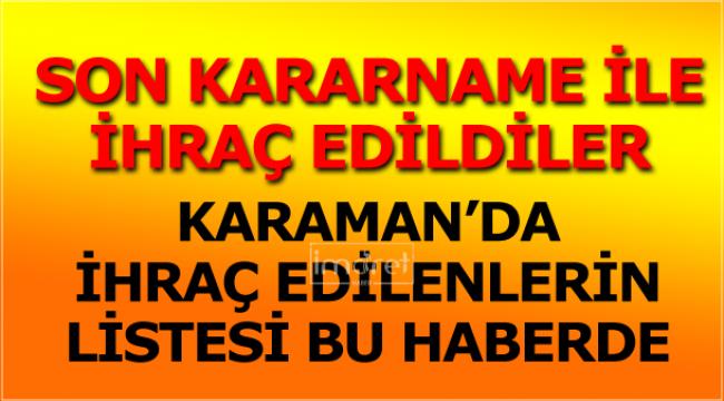 Karaman'da son KHK ile ihraç edildiler