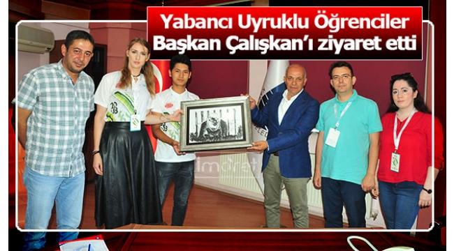 Yabancı Uyruklu Öğrencilerden Başkan Çalışkan'a Ziyaret