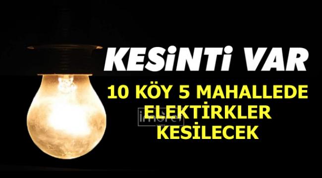 10 köy 5 mahallede elektrik kesintisi