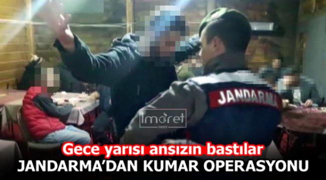 Jandarma'dan gece yarısı operasyon