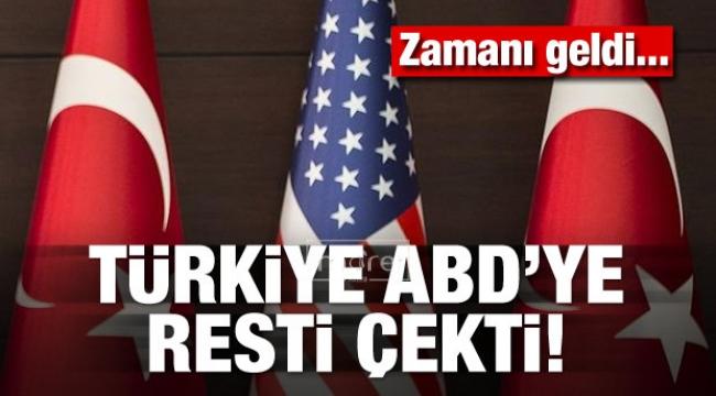 Türkiye ABD'ye resti çekti!