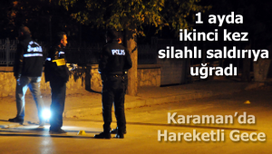 Karaman'da silahlı saldırı