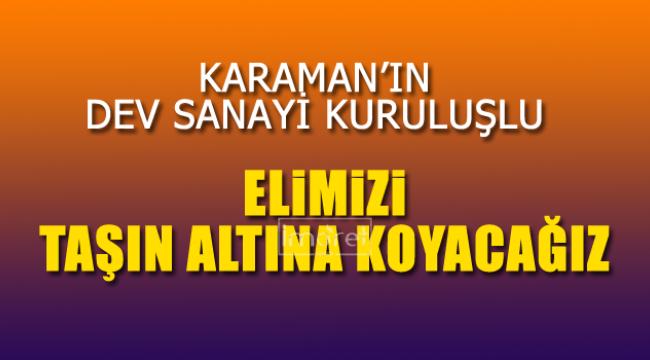 Karaman'ın dev kuruluşundan ekonomik açıklama