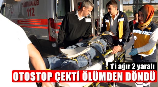 OTOSTOP ÇEKTİ ÖLÜMDEN DÖNDÜ
