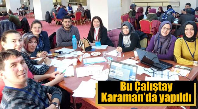 Çalıştay Karaman'da yapıldı