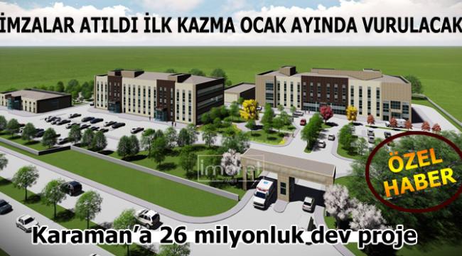 İmzalar atıldı Karaman'a dev proje