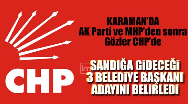Karaman'da CHP'nin 3 adayı kesinleşti
